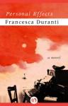 Personal Effects: A Novel - Francesca Duranti