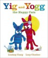 Yig and Yogg the Happy Cats. by Lindsay Camp - Lindsay Camp