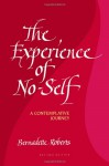 The Experience Of No Self: A Contemplative Journey - Bernadette Roberts