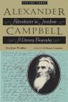 Alexander Campbell: Adventurer in Freedom: A Literary Biography, Volume Three - Eva Jean Wrather, D. Duane Cummins