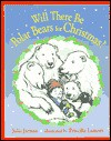 Will There Be Polar Bears for Christmas? - Julia Jarman, Priscilla Lamont