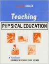 Teaching Physical Education - Richard Bailey