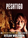Peshtigo (An After The Fires Went Out Short Story) - Regan Wolfrom