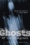 Ghosts of the Bluegrass - James McCormick, William Lynwood Montell, Macy Wyatt