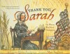 Thank You, Sarah: The Woman Who Saved Thanksgiving (Turtleback) - Laurie Halse Anderson, Matt Faulkner