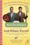 The Bucolic Plague: How Two Manhattanites Became Gentlemen Farmers: An Unconventional Memoir (P.S.) - Josh Kilmer-Purcell