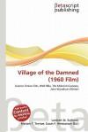 Village of the Damned (1960 Film) - Lambert M. Surhone, Mariam T. Tennoe, Susan F. Henssonow