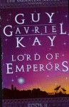 Lord of Emperors (The Sarantine Mosaic) - Guy Gavriel Kay