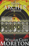 The Prophet (Ryan Archer #2) - William Casey Moreton