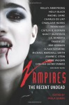 Vampires: The Recent Undead - Tanith Lee, Tanya Huff, Michael Marshall Smith, Holly Black, Nancy Kilpatrick, Tina Rath, Kelley Armstrong, Charles de Lint, Carrie Vaughn, Caitlín R. Kiernan, Susan Sizemore, J.A. Konrath, Charlaine Harris, Chelsea Quinn Yarbro, Kim Newman, Karen Russell, Conrad William
