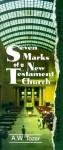 Seven Marks of a New Testament Church - A.W. Tozer