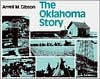 The Oklahoma Story - Arrell Morgan Gibson