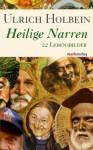 Heilige Narren - Ulrich Holbein
