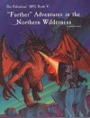 "The Palladium RPG Book 5: ""Further"" Adventures in the Northern Wilderness - Kevin Siembieda"