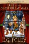 Jake & The Gingerbread Wars (A Gryphon Chronicles Christmas Novella) - E.G. Foley