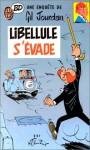 Libellule s'évade: Une enquète de Gil Jourdan - Maurice Tillieux