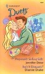 Desperately Seeking Sully / Isn't It Romantic? - Jennifer Drew, Dianne Drake
