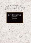 Highland Journeys - James Hogg, Hans Groot