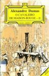 O cavaleiro de Maison-Rouge II - Alexandre Dumas