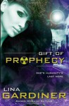 Gift of Prophecy - Lina Gardiner