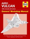 Avro Vulcan Manual: 1952 Onwards (all marks) - Alfred Price, Tony Blackman