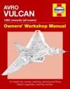 Avro Vulcan Manual: 1952 Onwards (all marks) - Alfred Price, Tony Blackman