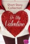 Be My Valentine - Nikki Moore, Teresa F. Morgan, Brigid Coady