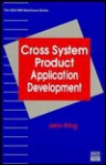 Cross System Product Application Development - John King