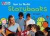 How to Make a Storybook: Band 07 - Ros Asquith