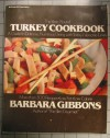 The Year-Round Turkey Cookbook: Guide to Delicious, Nutritious Dining with Today's Versatile Turkey Products - Barbara Gibbons
