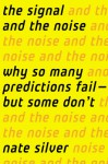 The Signal and the Noise: Why So Many Predictions Fail - But Some Don't - Nate Silver, Mike Chamberlain