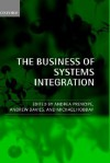 The Business of Systems Integration - Andrea Prencipe, Andrew Davies, Michael Hobday