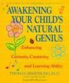 Awakening Your Child's Natural Genius - Thomas Armstrong