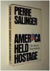 America Held Hostage: The Secret Negotiations - Pierre Salinger