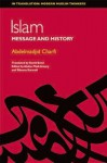 Islam: Between Message and History - Abdelmadjid Charfi, Abdou Filali-Ansary, Sikeena Karmali Ahmad, David Bond