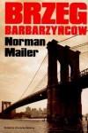 Brzeg barbarzyńców - Norman Mailer