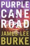 Purple Cane Road (Dave Robicheaux, #11) - James Lee Burke
