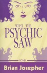 What the Psychic Saw - Brian Josepher