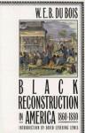 Black Reconstruction in America 1860 1880 - W.E.B. Du Bois