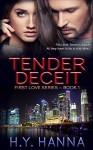 TENDER DECEIT (Romantic Suspense Mystery Novel): First Love Series ~ Book 1 - H.Y. Hanna