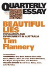 Beautiful Lies: Population And Environment In Australia - Tim Flannery