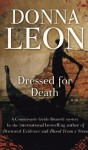 Dressed for Death: A Commissario Guido Brunetti Mystery - Donna Leon