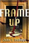 Frame-Up - John F. Dobbyn