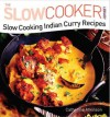 Slow Cooking Indian Curry Recipes (Slow Cooker Library) - Catherine Atkinson