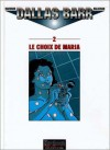 Dallas Barr, Tome 2: Le choix de Maria - Marvano, Joe Haldeman