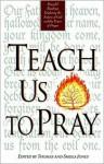 Teach Us To Pray - Thomas Jones, Sheila Jones