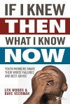 If I Knew Then What I Know Now: Youth Workers Share Their Worst Failures and Best Advice - Len Woods, David R. Veerman