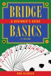Bridge Basics: A Beginner's Guide - Ron Klinger