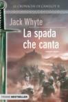 La spada che canta - Jack Whyte, Susanna Bini