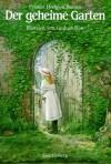 Der geheime Garten (Gebundene Ausgabe) - Frances Hodgson Burnett
